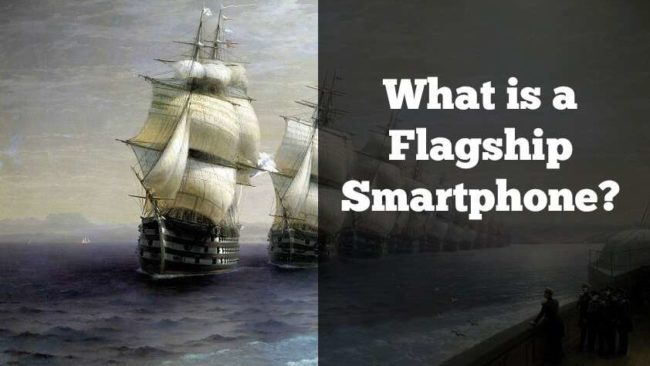 What the Heck is a Flagship Smartphone?