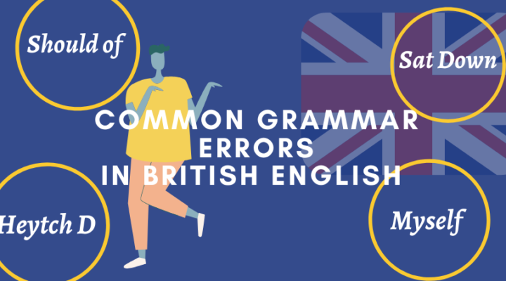 Common Grammar Mistakes in British English